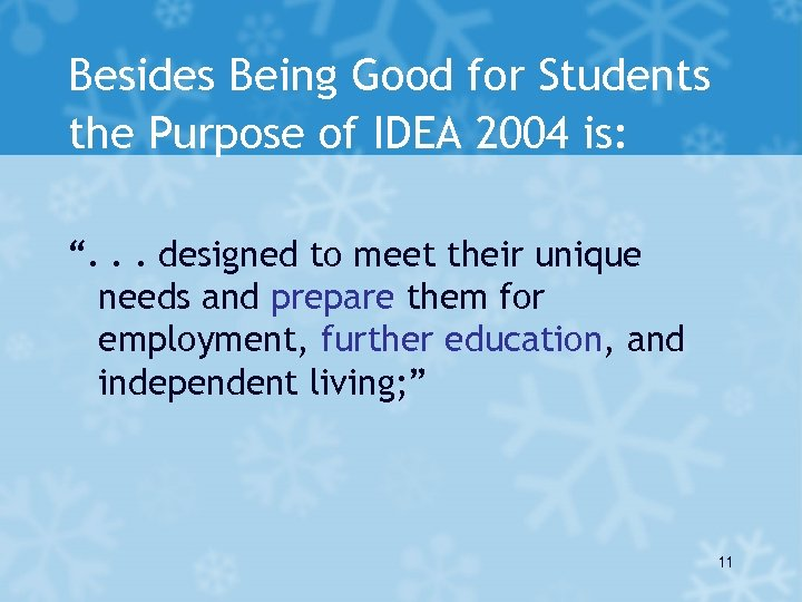 """Besides Being Good for Students the Purpose of IDEA 2004 is: """". . ."""
