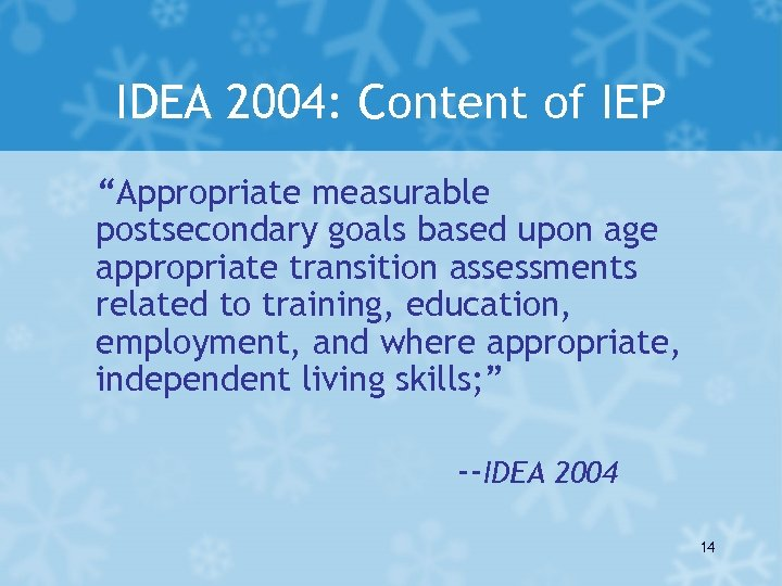 """IDEA 2004: Content of IEP """"Appropriate measurable postsecondary goals based upon age appropriate transition"""