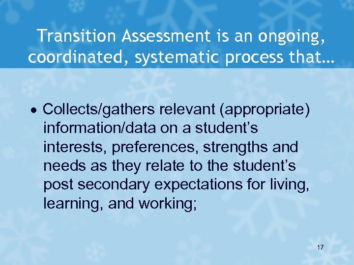 Transition Assessment is an ongoing, coordinated, systematic process that… · Collects/gathers relevant (appropriate) information/data