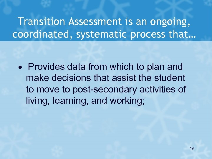Transition Assessment is an ongoing, coordinated, systematic process that… · Provides data from which