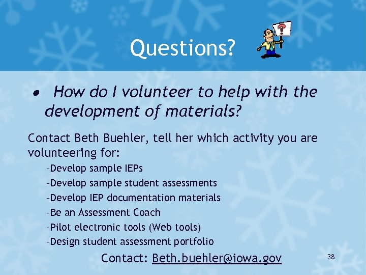 Questions? · How do I volunteer to help with the development of materials? Contact