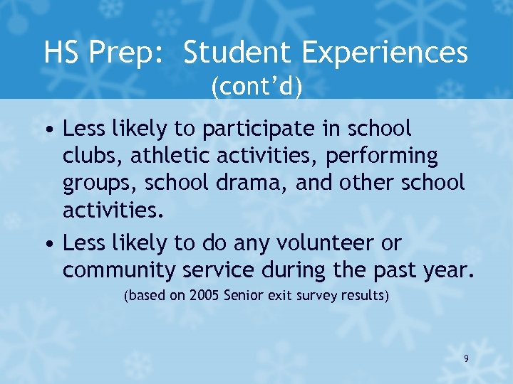 HS Prep: Student Experiences (cont'd) • Less likely to participate in school clubs, athletic