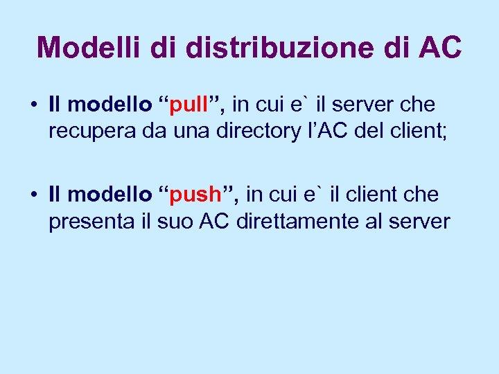 """Modelli di distribuzione di AC • Il modello """"pull"""", in cui e` il server"""