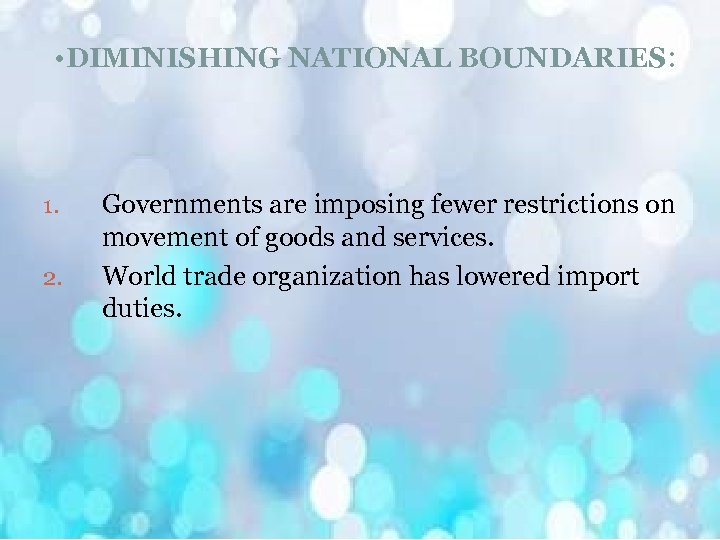 • DIMINISHING NATIONAL BOUNDARIES: 1. 2. Governments are imposing fewer restrictions on movement