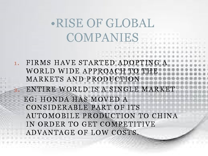 • RISE OF GLOBAL COMPANIES FIRMS HAVE STARTED ADOPTING A WORLD WIDE APPROACH