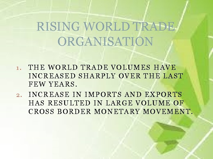 RISING WORLD TRADE ORGANISATION THE WORLD TRADE VOLUMES HAVE INCREASED SHARPLY OVER THE LAST