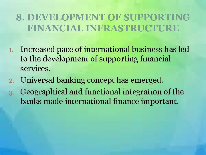 8. DEVELOPMENT OF SUPPORTING FINANCIAL INFRASTRUCTURE 1. Increased pace of international business has led