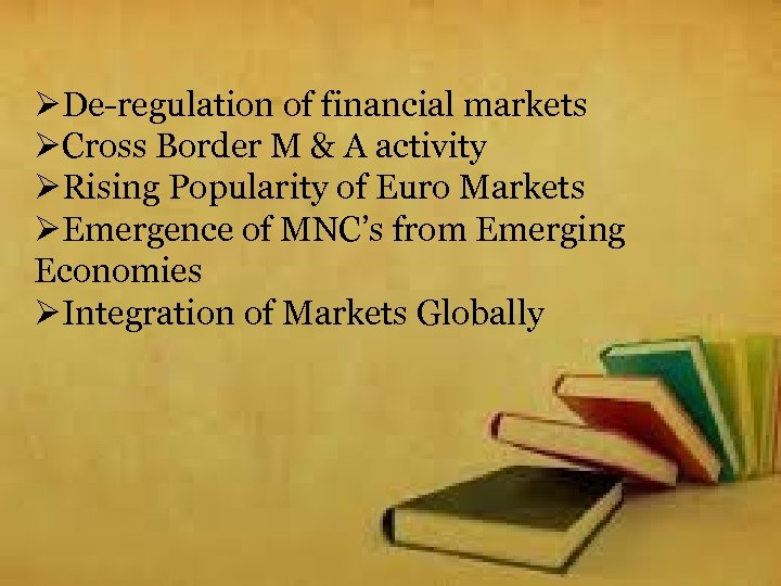 ØDe-regulation of financial markets ØCross Border M & A activity ØRising Popularity of Euro