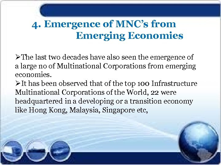 4. Emergence of MNC's from Emerging Economies ØThe last two decades have also seen