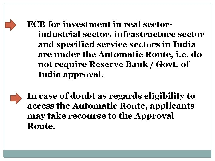 ECB for investment in real sectorindustrial sector, infrastructure sector and specified service sectors in