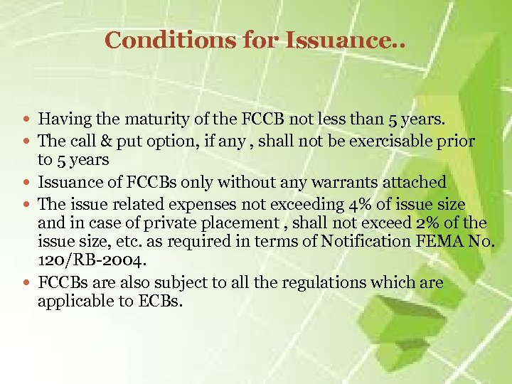Conditions for Issuance. . Having the maturity of the FCCB not less than 5
