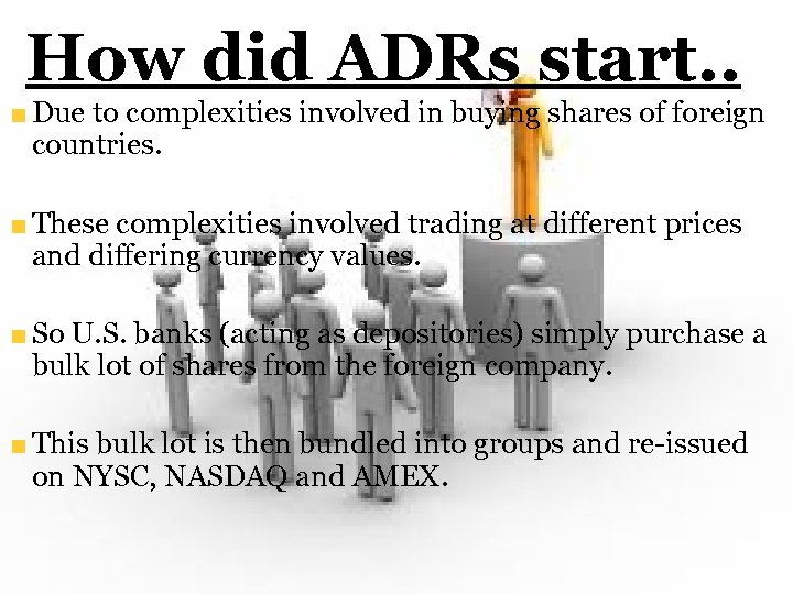 How did ADRs start. . Due to complexities involved in buying shares of foreign