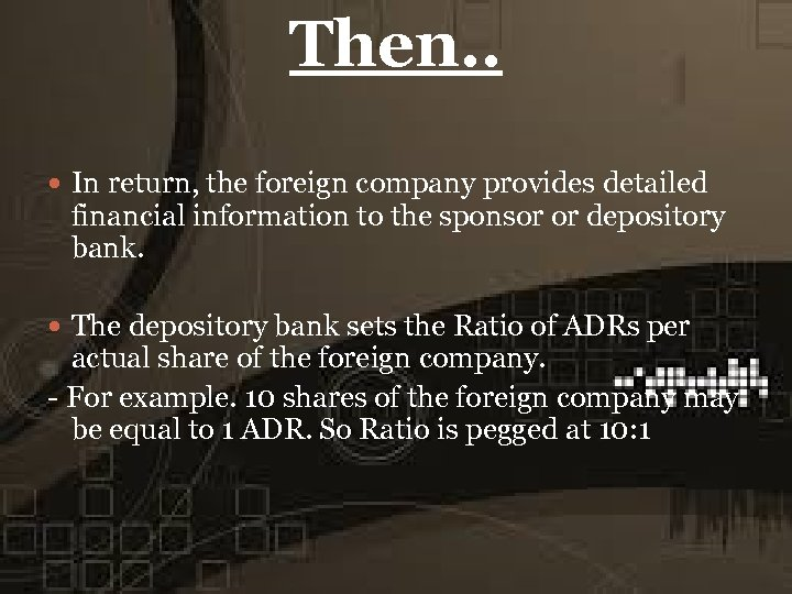 Then. . In return, the foreign company provides detailed financial information to the sponsor