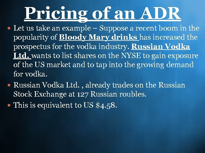 Pricing of an ADR Let us take an example – Suppose a recent boom