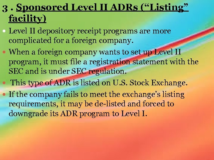 "3. Sponsored Level II ADRs (""Listing"" facility) Level II depository receipt programs are more"