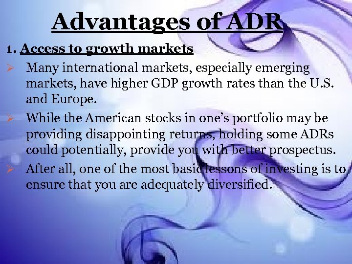 Advantages of ADR 1. Access to growth markets Ø Many international markets, especially emerging