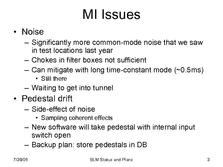 MI Issues • Noise – Significantly more common-mode noise that we saw in test