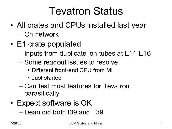 Tevatron Status • All crates and CPUs installed last year – On network •