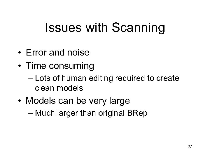 Issues with Scanning • Error and noise • Time consuming – Lots of human