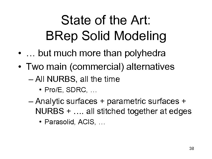 State of the Art: BRep Solid Modeling • … but much more than polyhedra