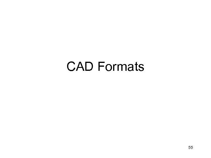 CAD Formats 55