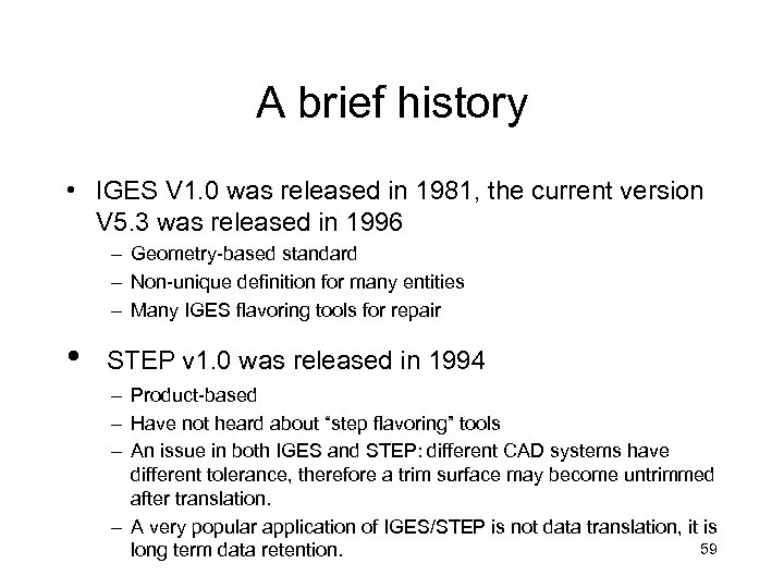 A brief history • IGES V 1. 0 was released in 1981, the current
