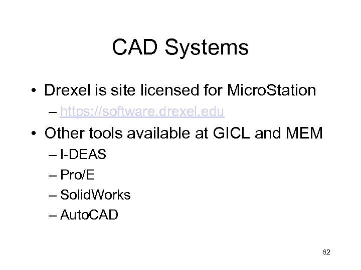CAD Systems • Drexel is site licensed for Micro. Station – https: //software. drexel.
