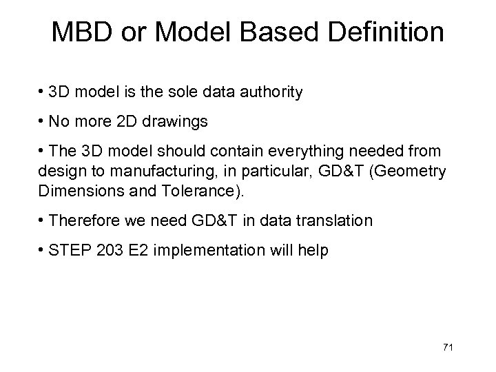 MBD or Model Based Definition • 3 D model is the sole data authority