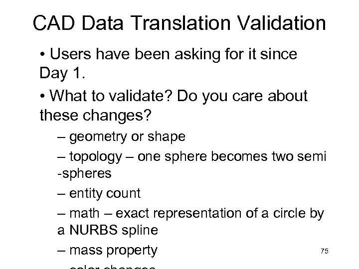 CAD Data Translation Validation • Users have been asking for it since Day 1.