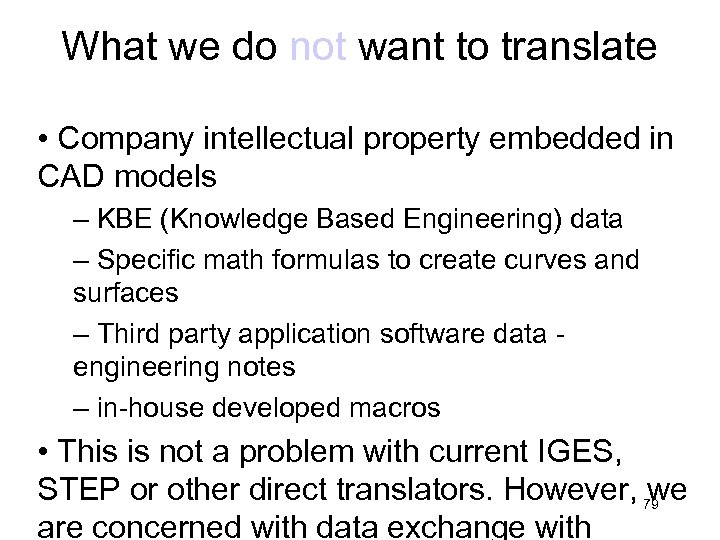 What we do not want to translate • Company intellectual property embedded in CAD