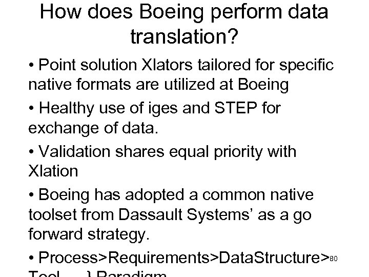How does Boeing perform data translation? • Point solution Xlators tailored for specific native
