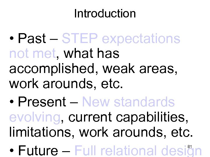 Introduction • Past – STEP expectations not met, what has accomplished, weak areas, work