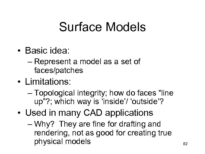 Surface Models • Basic idea: – Represent a model as a set of faces/patches
