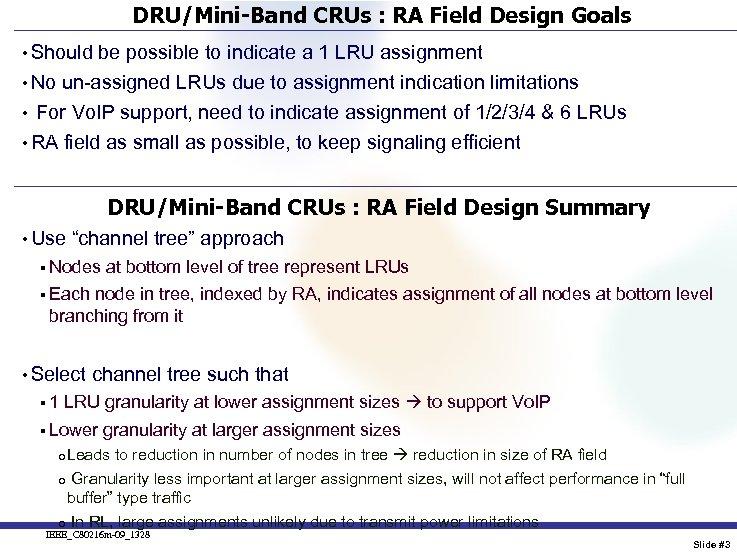 DRU/Mini-Band CRUs : RA Field Design Goals • Should be possible to indicate a