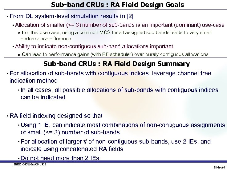 Sub-band CRUs : RA Field Design Goals • From DL system-level simulation results in