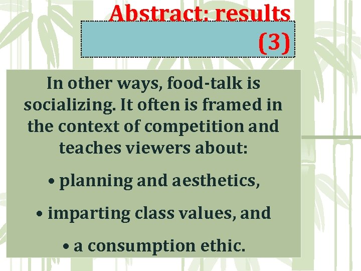 Abstract: results (3) In other ways, food-talk is socializing. It often is framed in