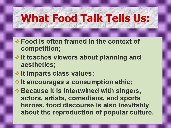 What Food Talk Tells Us: v Food is often framed in the context of