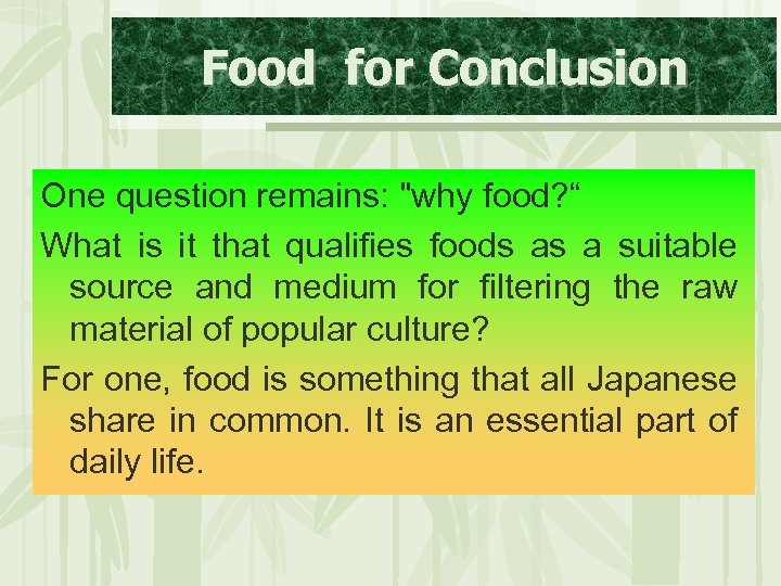 Food for Conclusion One question remains: