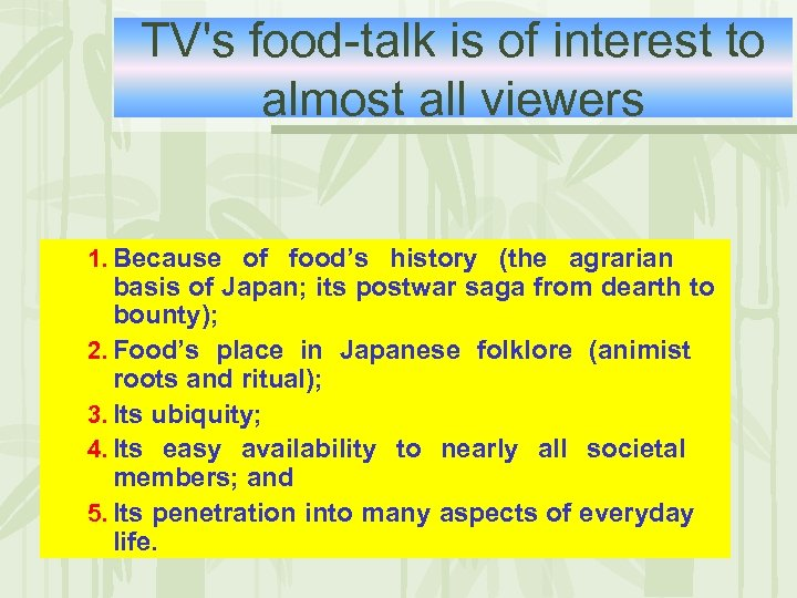 TV's food-talk is of interest to almost all viewers 1. Because of food's history