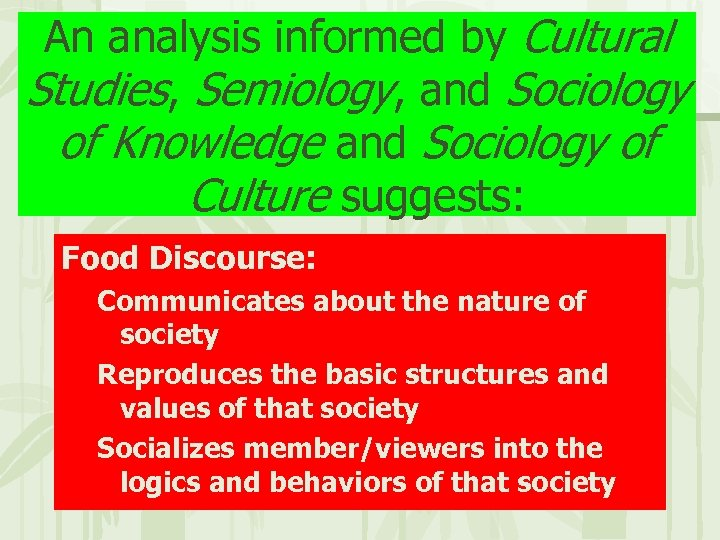 An analysis informed by Cultural Studies, Semiology, and Sociology of Knowledge and Sociology of