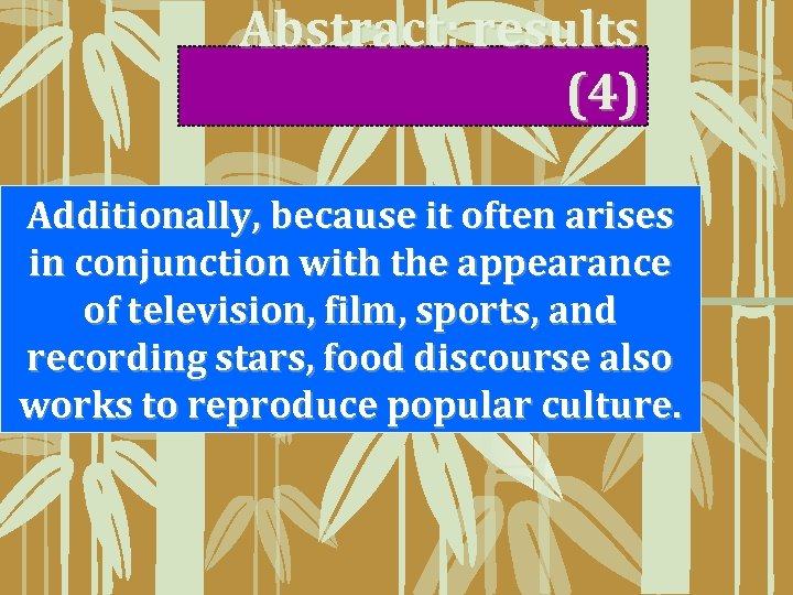 Abstract: results (4) Additionally, because it often arises in conjunction with the appearance of