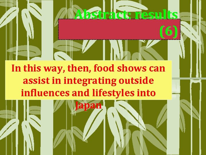Abstract: results (6) In this way, then, food shows can assist in integrating outside