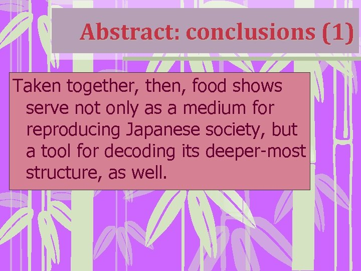 Abstract: conclusions (1) Taken together, then, food shows serve not only as a medium