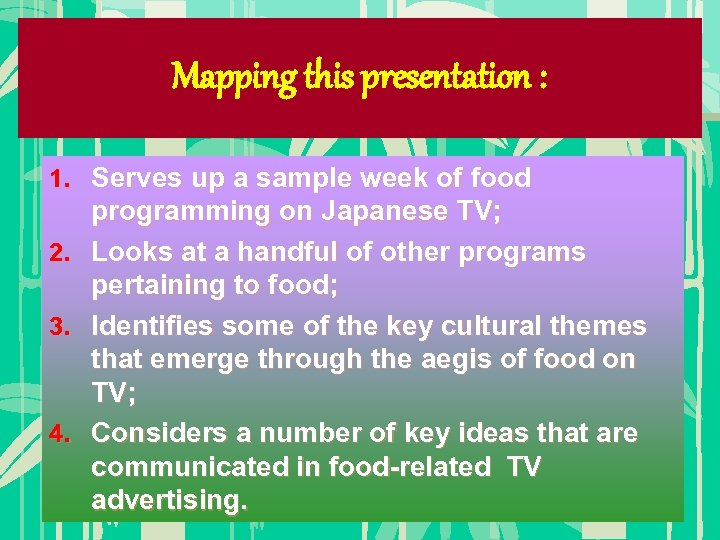 Mapping this presentation : 1. Serves up a sample week of food programming on