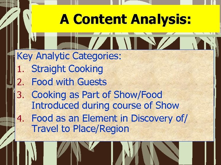A Content Analysis: Key Analytic Categories: 1. Straight Cooking 2. Food with Guests 3.
