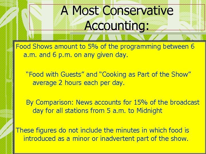 A Most Conservative Accounting: Food Shows amount to 5% of the programming between 6