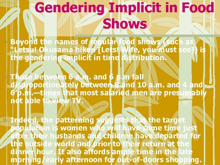 Gendering Implicit in Food Shows v Beyond the names of regular food shows (such