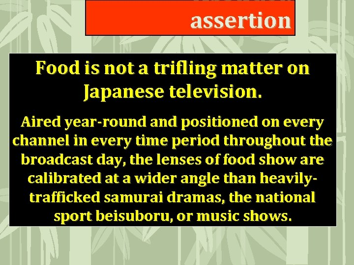 Abstract: assertion Food is not a trifling matter on Japanese television. Aired year-round and