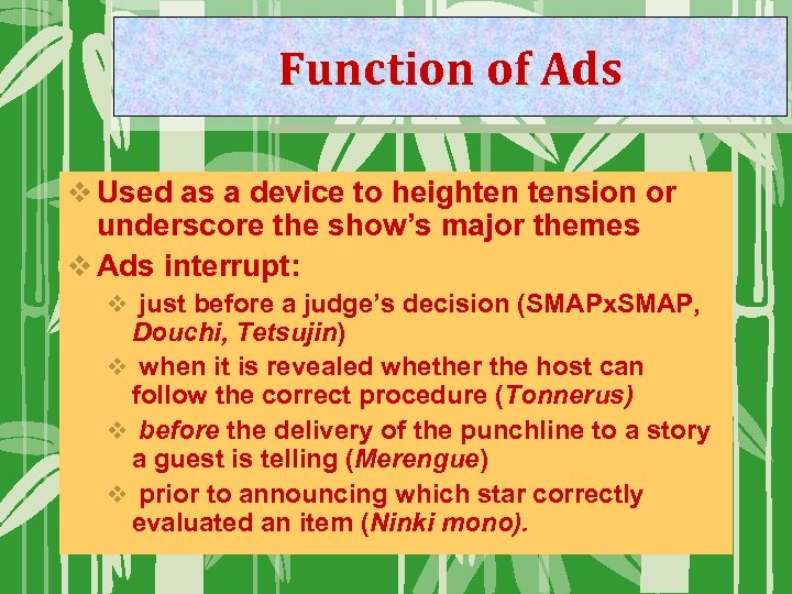 Function of Ads v Used as a device to heighten tension or underscore the