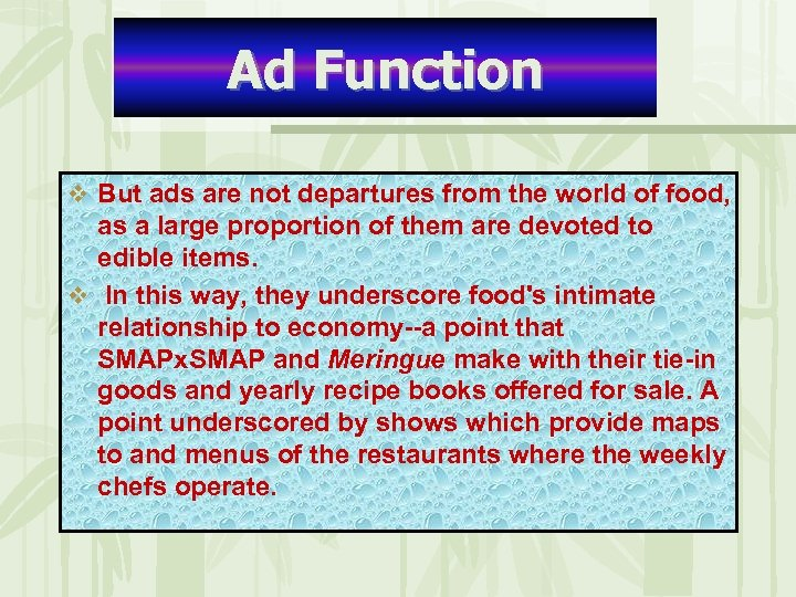 Ad Function v But ads are not departures from the world of food, as